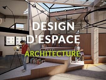 Design d'Espace & Architecture Intérieure'